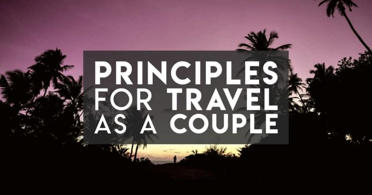 Couple Travel Tips: How to Survive and Thrive on the Road