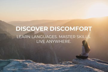 Discover Discomfort. Learn Languages. Master Skills. Live Anywhere.