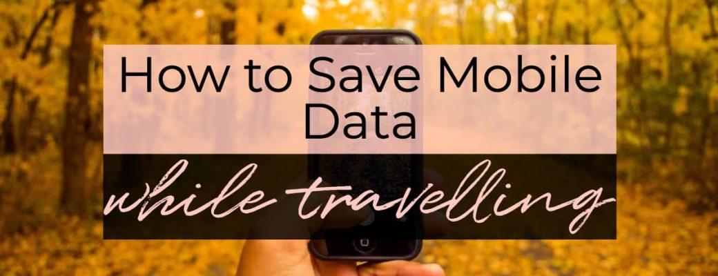 How to use less cellular mobile data while travelling - to save money and for convenience