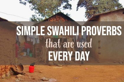Simple swahili proverbs for Tanzania, Kenya, Uganda and other African countries