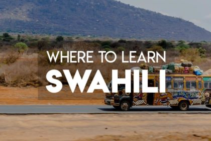 Where to best learn Swahili in Tanzania and Kenya