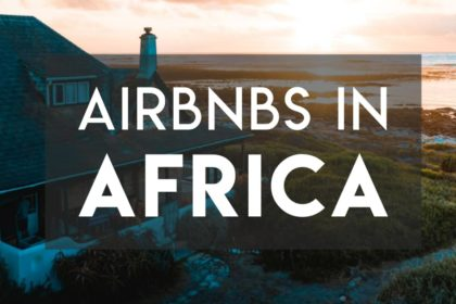 Getting AirBnBs in Africa - what to expect, what can go wrong