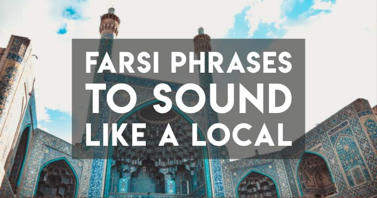Farsi Phrases (Persian Phrases) to Sound Local