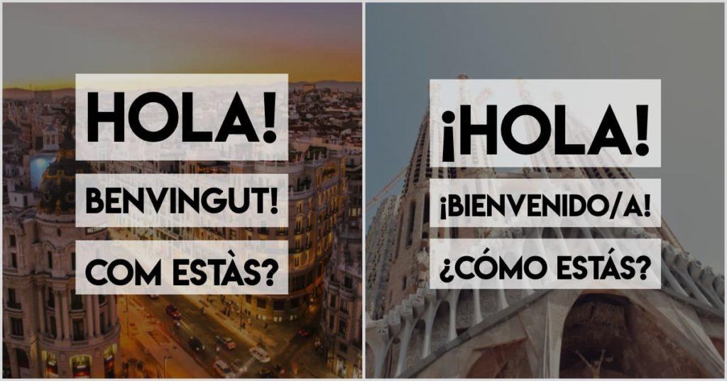 Basic words, Spanish vs Catalan - hola, bienvenido, como estas