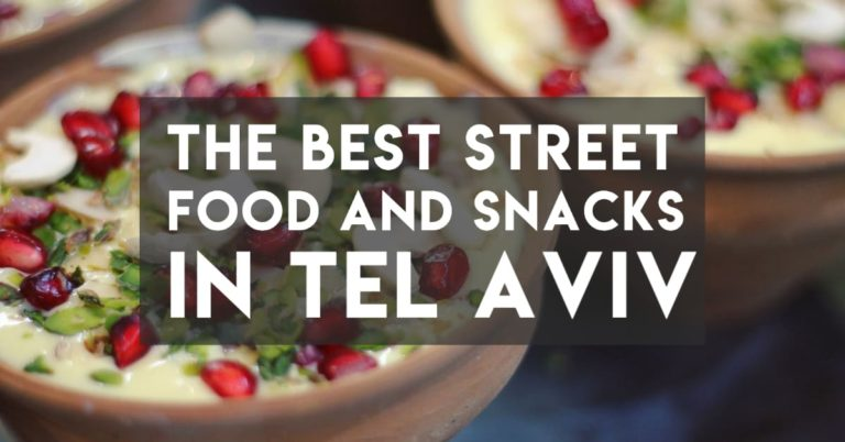 The Eleven Best Tel Aviv Street Food and Snacks