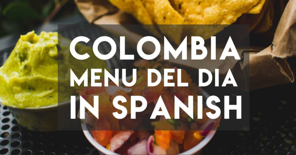 Ordering the Colombian Menu del Dia in Spanish
