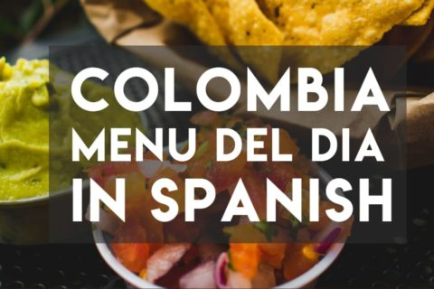 Ordering the Colombian Menu del Dia in Spanish