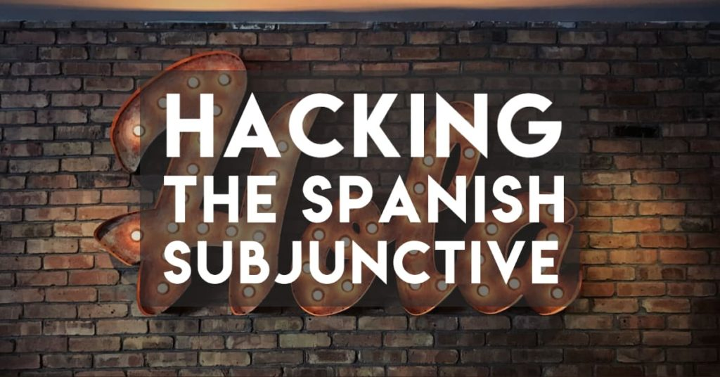 Hacking the Spanish Subjunctive Cheat Sheet
