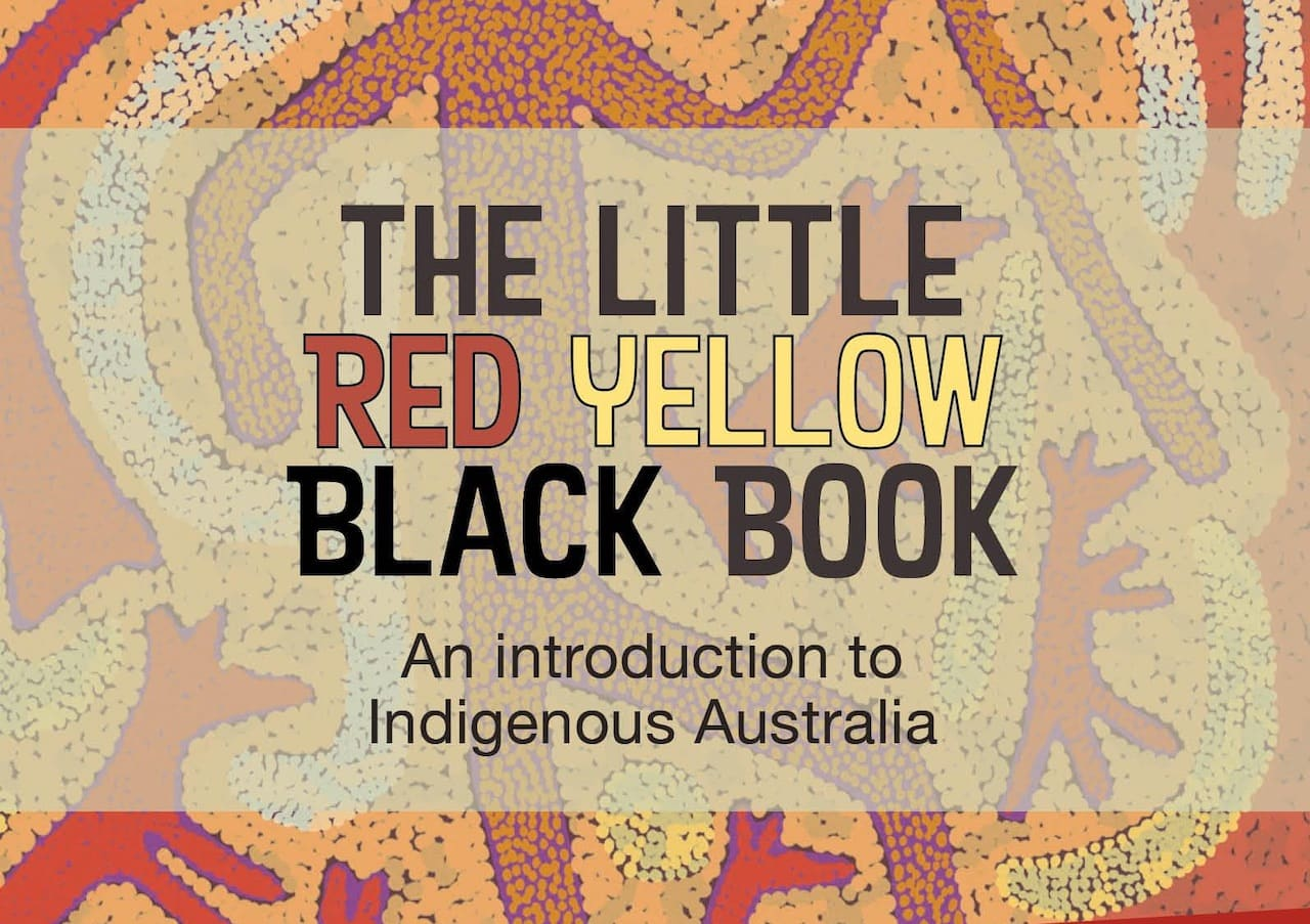 The Little Red Yellow and Black Book - introduction to Indigenous Australia