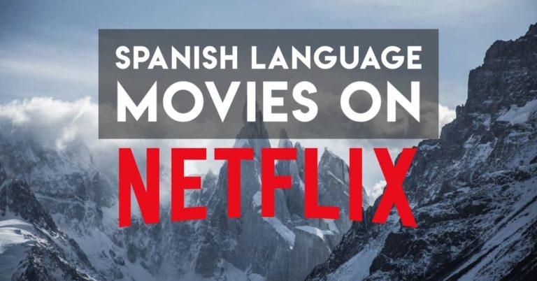 The Ten+ Best Spanish Movies on Netflix