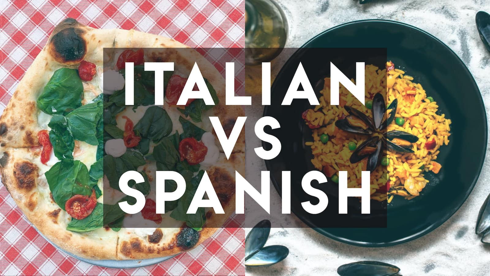 Italian vs Spanish text over overlay of pizza and paella